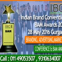 Indian Brand Convention & BAM Awards 2016 to Felicitate Branding, Advertising & Marketing Stalwarts in Gurgaon on May 28, 2016