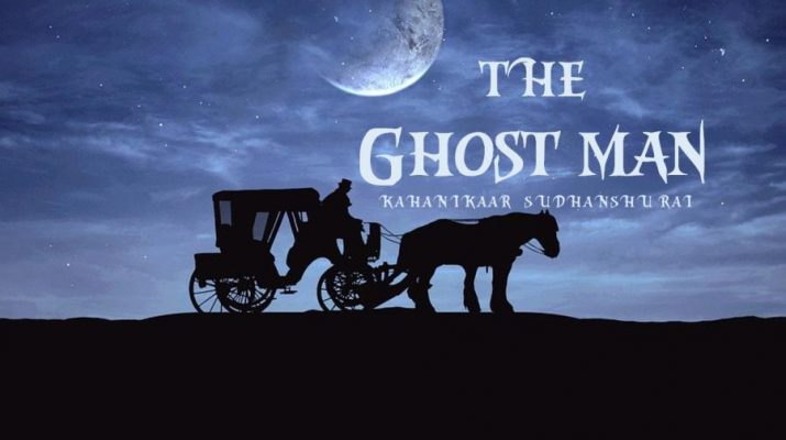 The Ghost Man - Kahanikaar Sudhanshu Rai