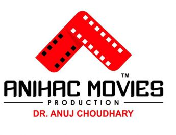 ANIHAC Movies Production - Dr Anuj Choudhary