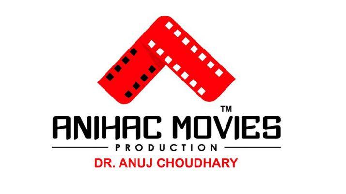 ANIHAC Movies Production - Dr Anuj Choudhary