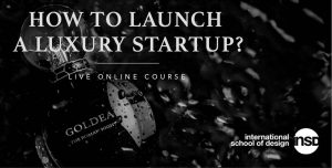 International School of Design - How to launch Luxury Start Up