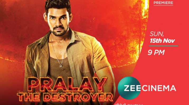 Zee Cinema presents the Hindi Television Premiere of the ultimate action entertainer Pralay - The Destroyer